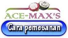 Ace Maxs pemesanan